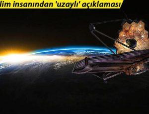 Ünlü bilim insanından 'uzaylı' açıklaması